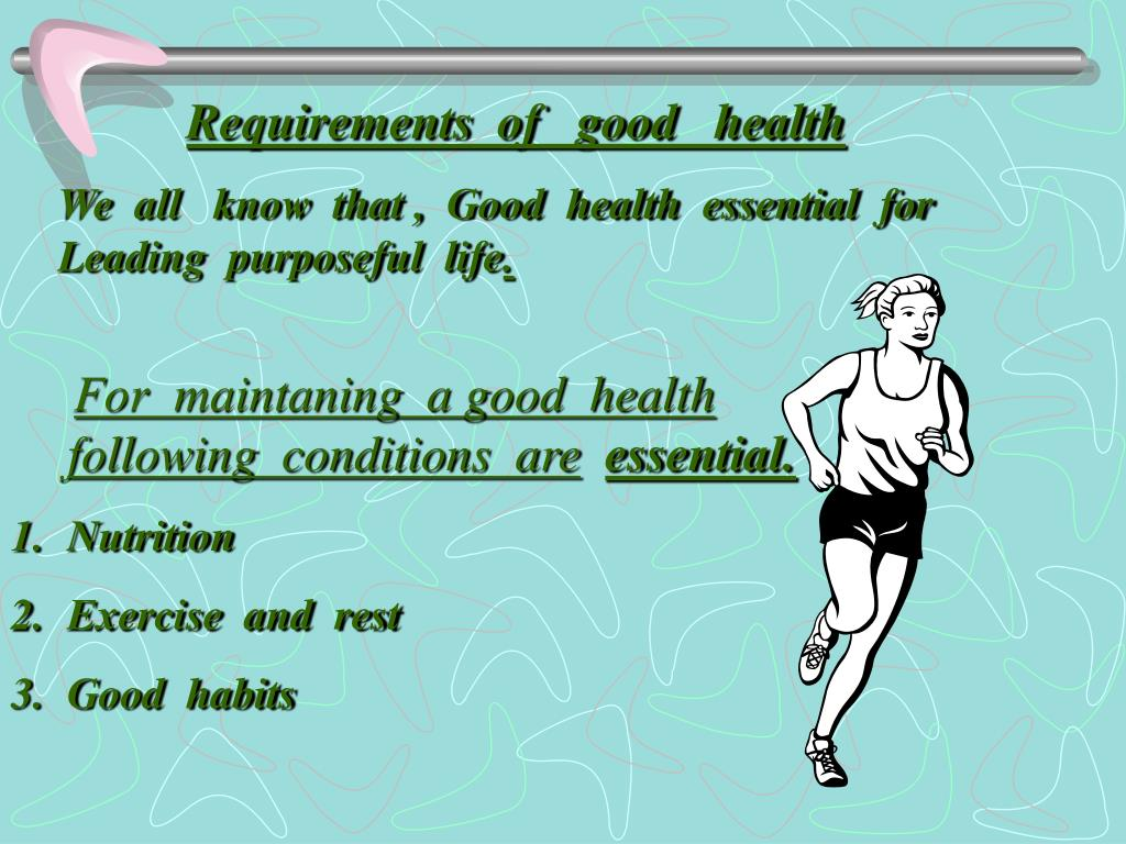 Requirements  of   good   health