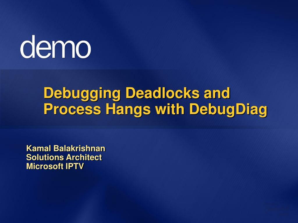 Debugging Deadlocks and Process Hangs with DebugDiag