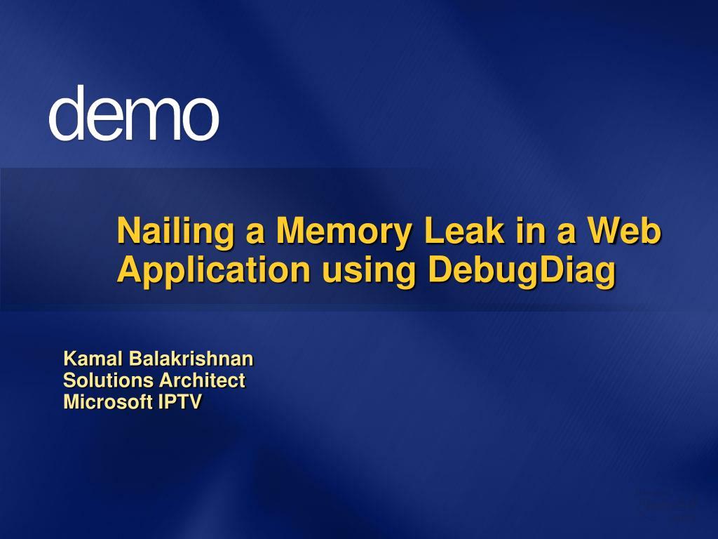 Nailing a Memory Leak in a Web Application using DebugDiag