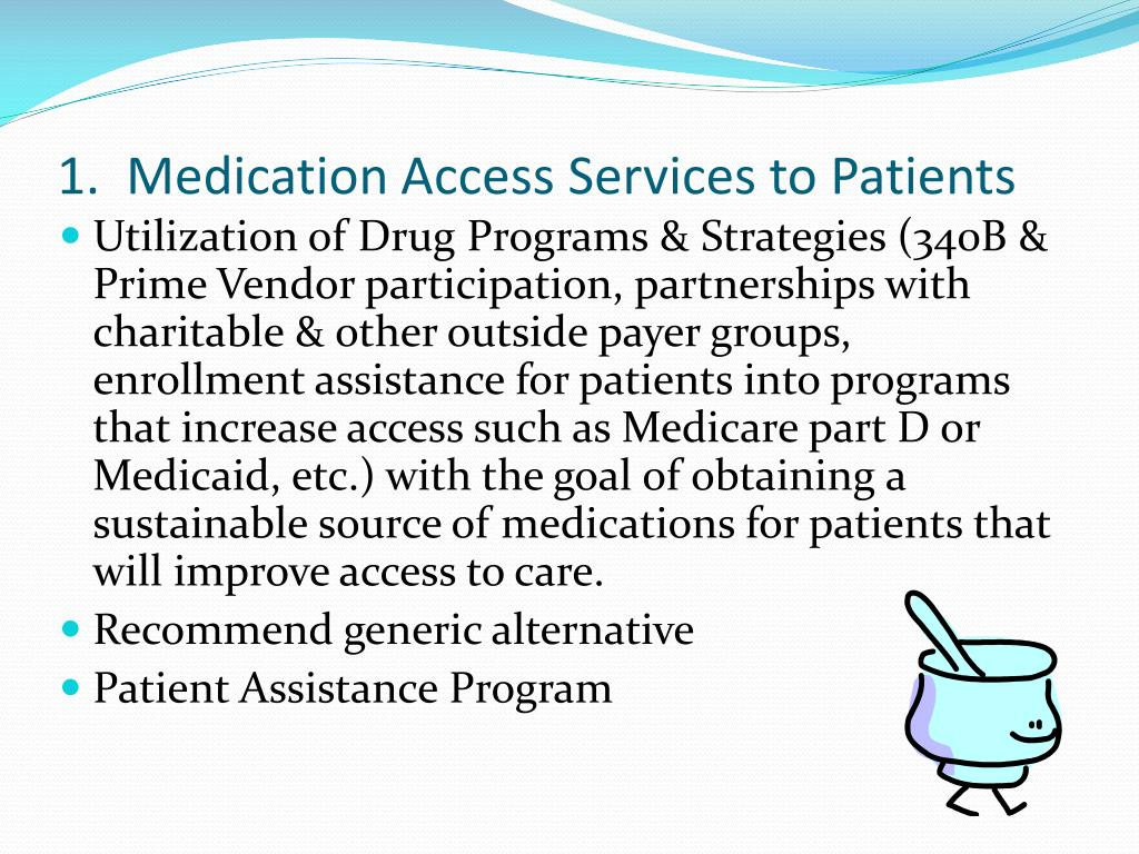 1.  Medication Access Services to Patients