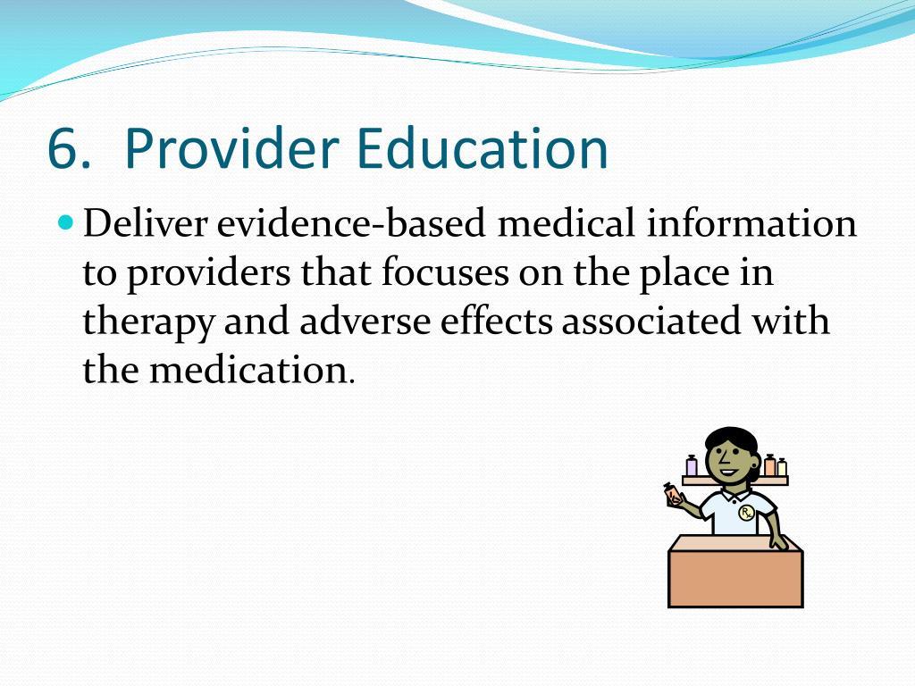 6.  Provider Education