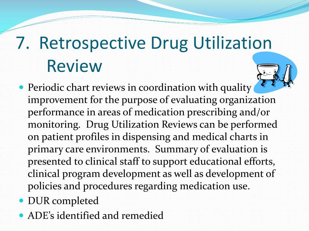 7.  Retrospective Drug Utilization Review