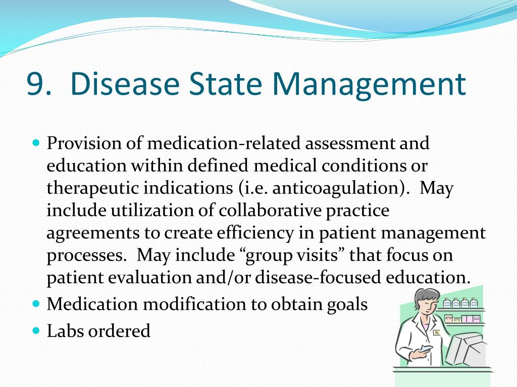 9.  Disease State Management