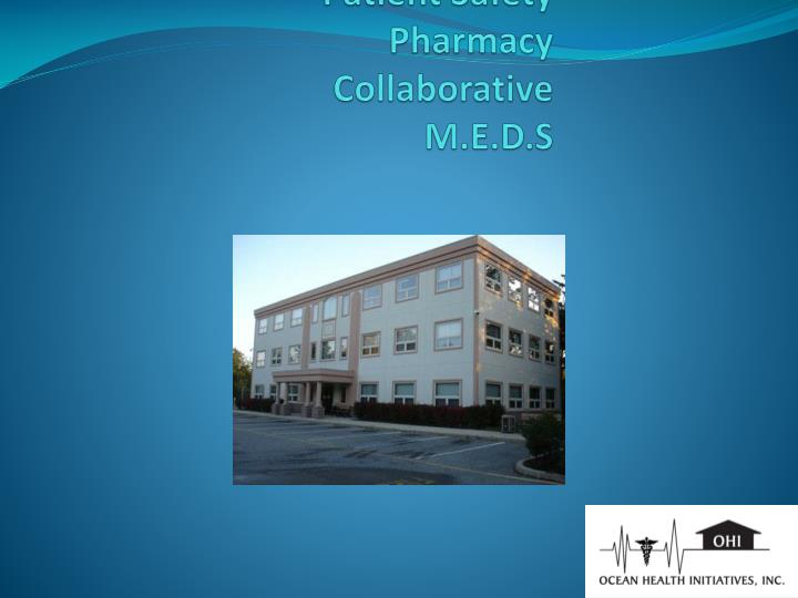 Ocean health initiatives patient safety pharmacy collaborative m e d s