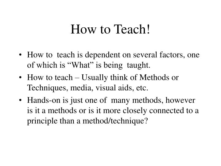 How to Teach!