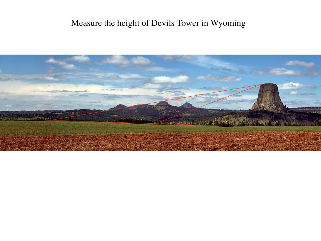Measure the height of Devils Tower in Wyoming