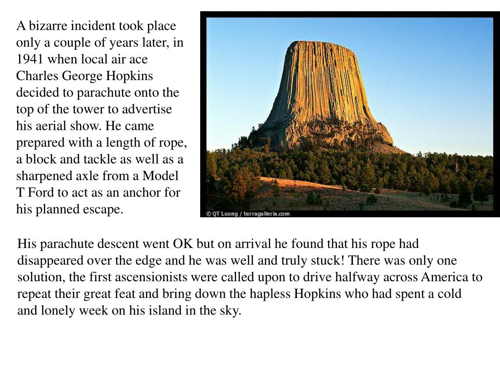 A bizarre incident took place only a couple of years later, in 1941 when local air ace Charles George Hopkins decided to parachute onto the top of the tower to advertise his aerial show. He came prepared with a length of rope, a block and tackle as well as a sharpened axle from a Model T Ford to act as an anchor for his planned escape.
