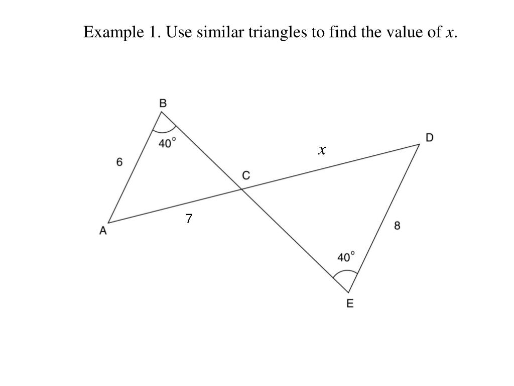 Example 1. Use similar triangles to find the value of