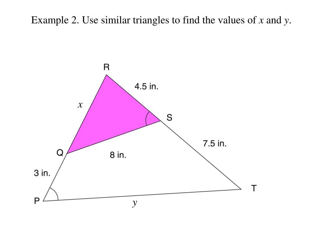 Example 2. Use similar triangles to find the values of