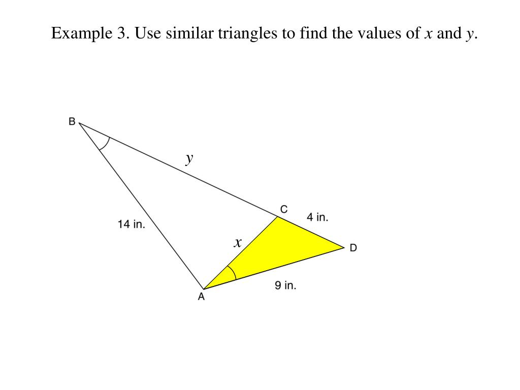 Example 3. Use similar triangles to find the values of