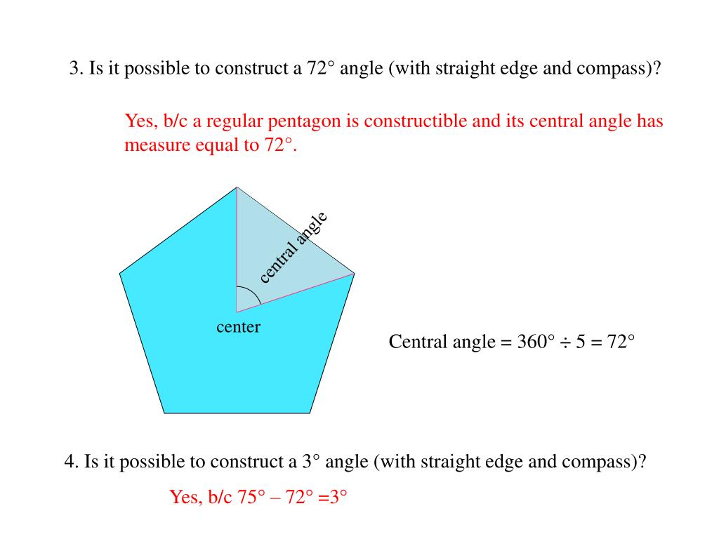 3. Is it possible to construct a 72° angle (with straight edge and compass)?