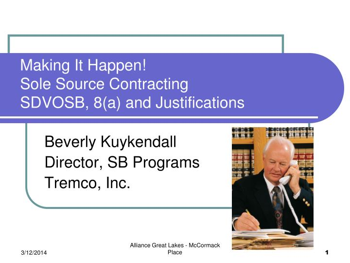 Making it happen sole source contracting sdvosb 8 a and justifications