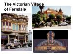 the victorian village of ferndale