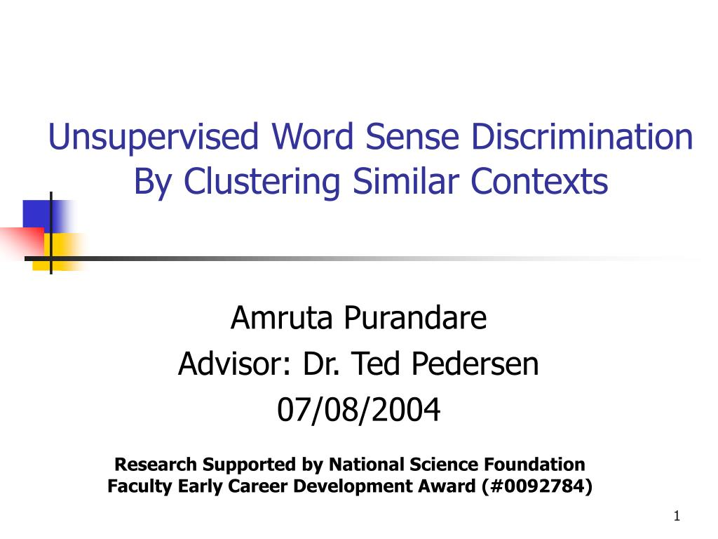 unsupervised word sense discrimination by clustering similar contexts l.