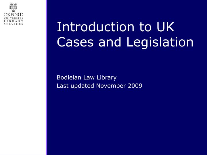Introduction to uk cases and legislation