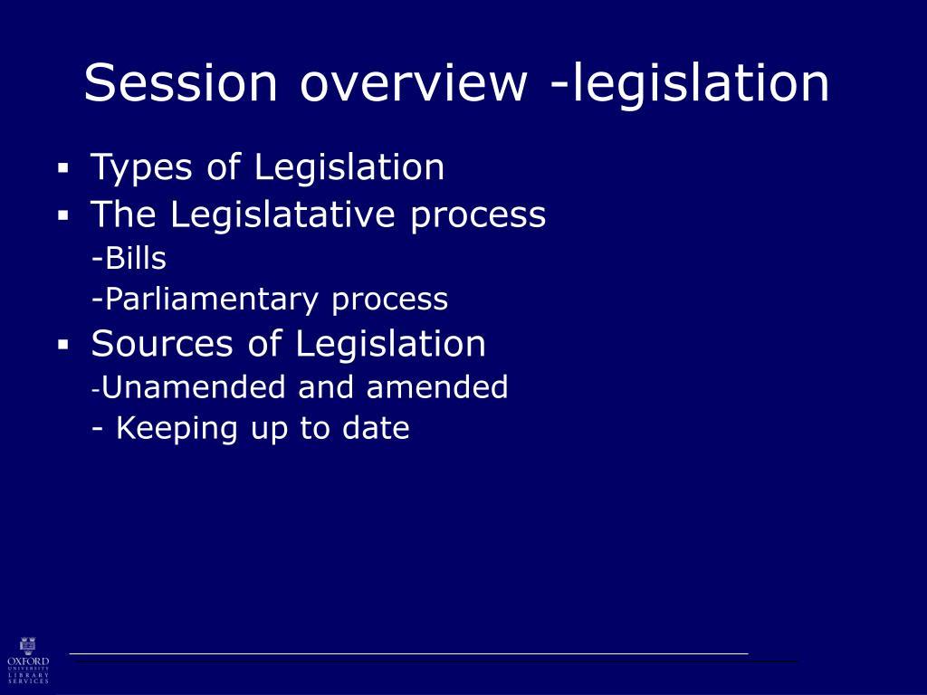 Session overview -legislation