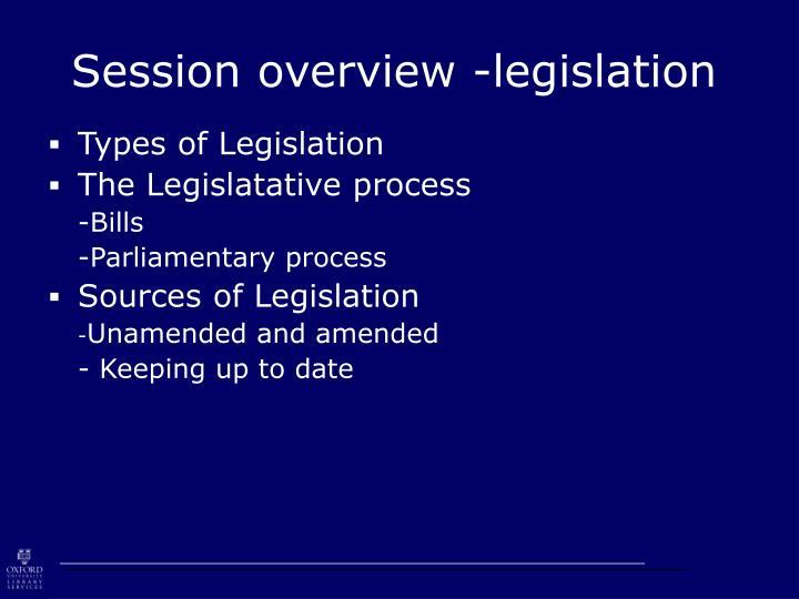 Session overview legislation