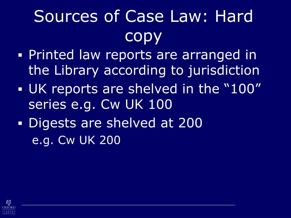 Sources of Case Law: Hard copy