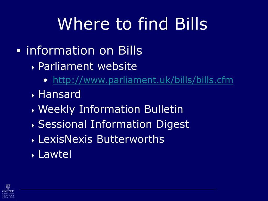 Where to find Bills