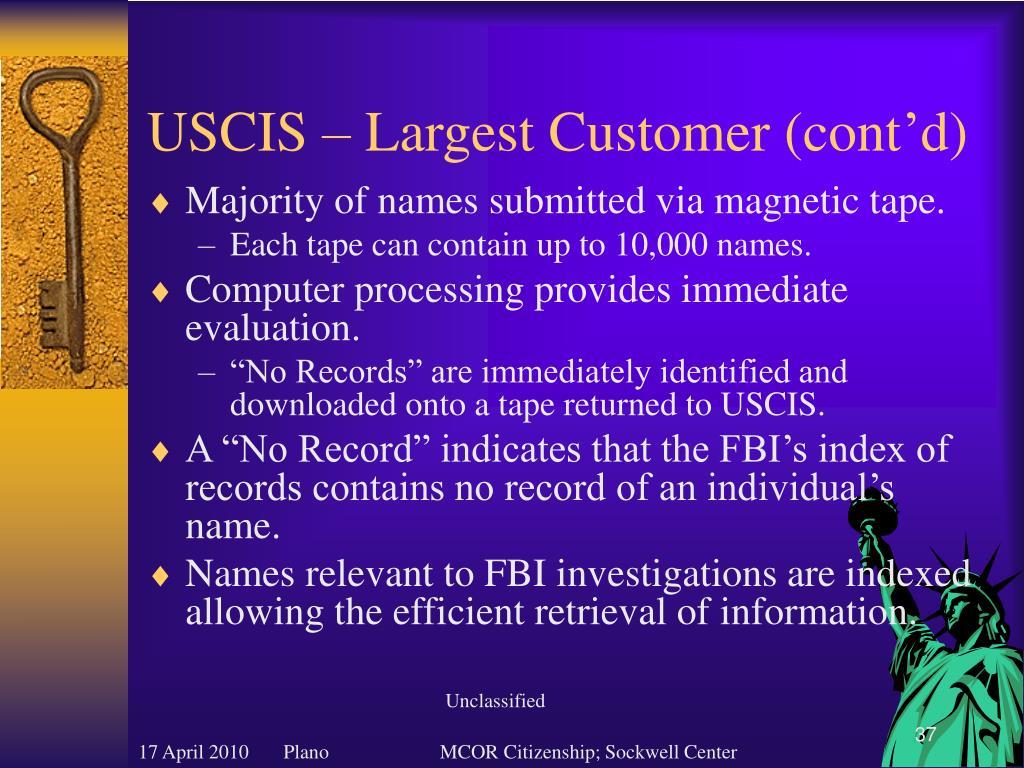 USCIS – Largest Customer (cont'd)