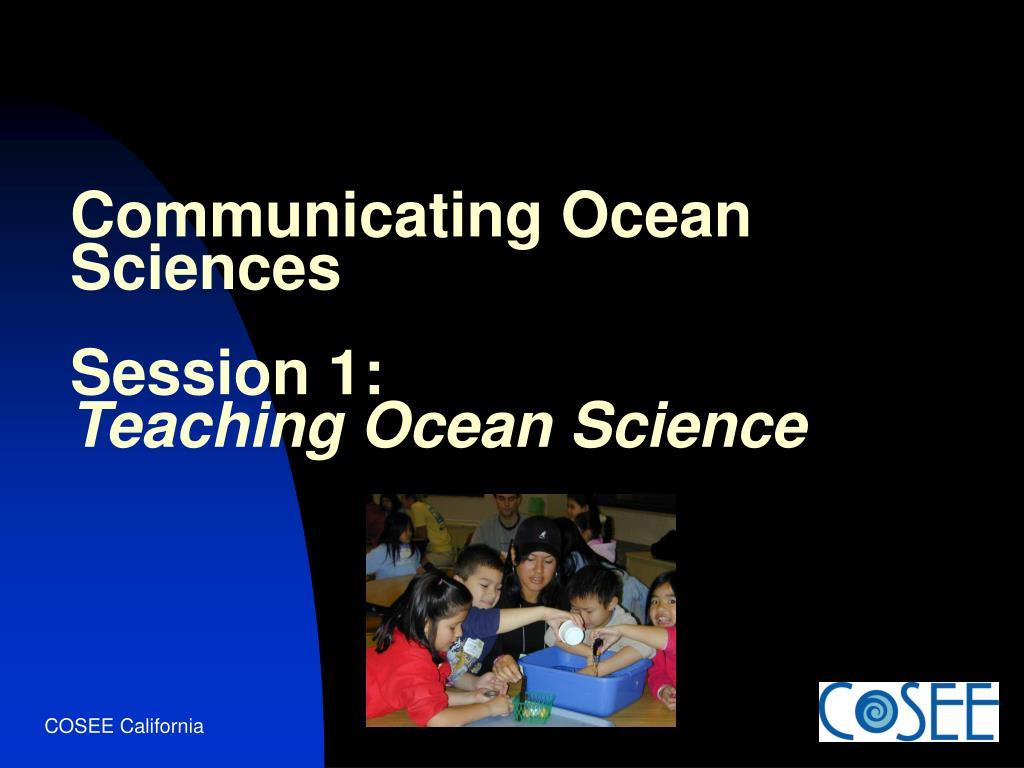 communicating ocean sciences session 1 teaching ocean science l.