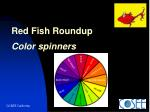 red fish roundup color spinners