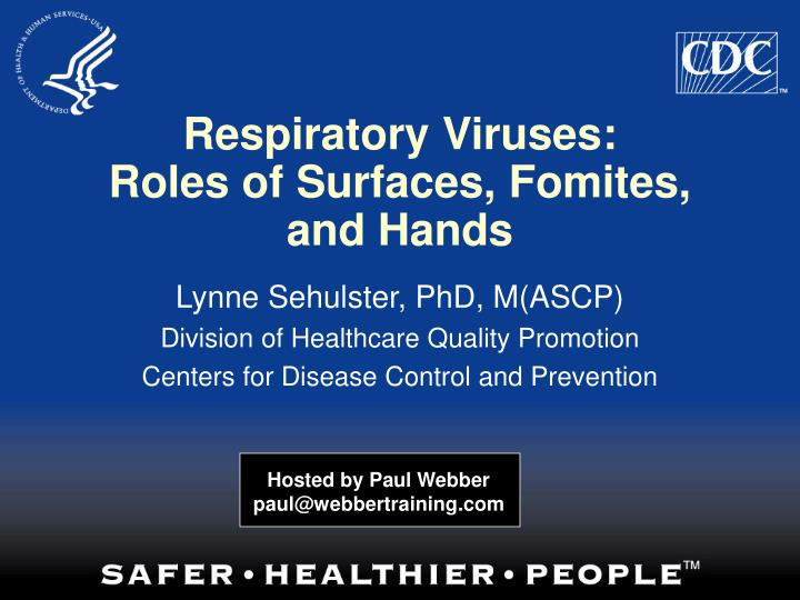 Respiratory viruses roles of surfaces fomites and hands