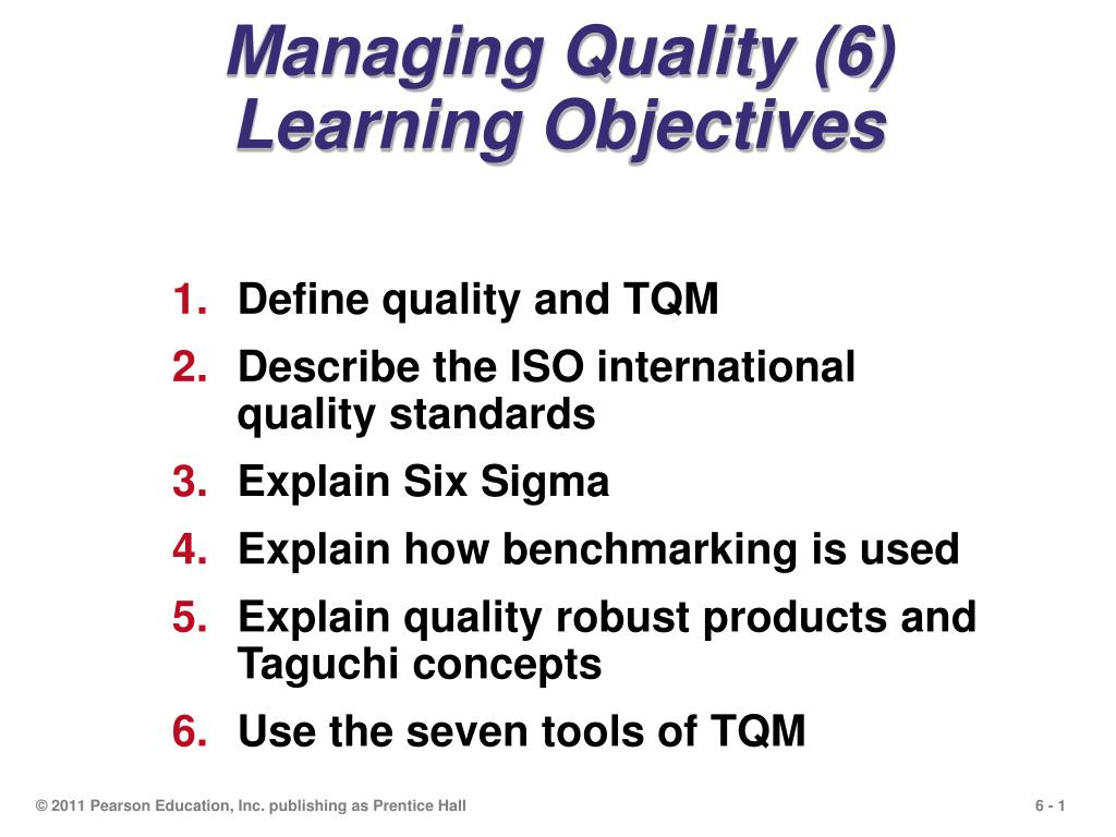 Managing Quality (6) Learning Objectives