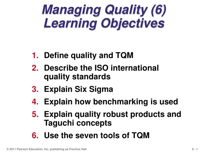 Managing quality 6 learning objectives