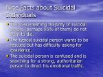 nine facts about suicidal individuals