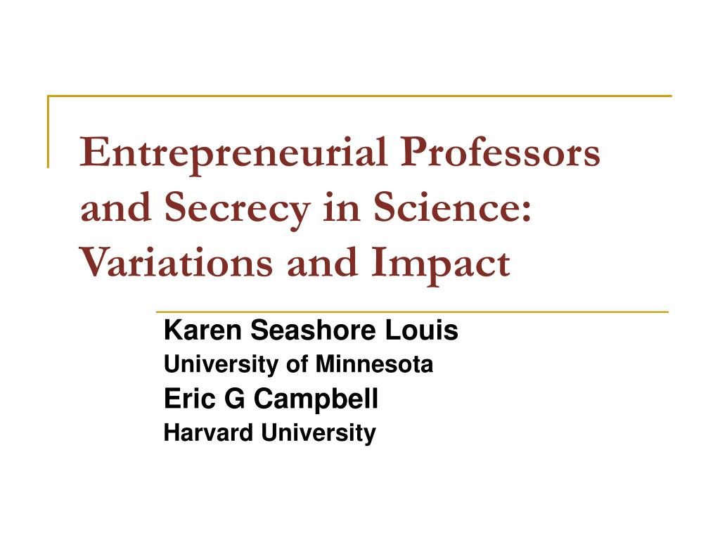 entrepreneurial professors and secrecy in science variations and impact l.