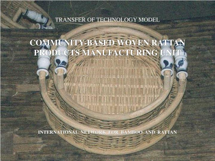 Transfer of technology model community based woven rattan products manufacturing unit