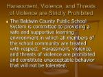 harassment violence and threats of violence are strictly prohibited