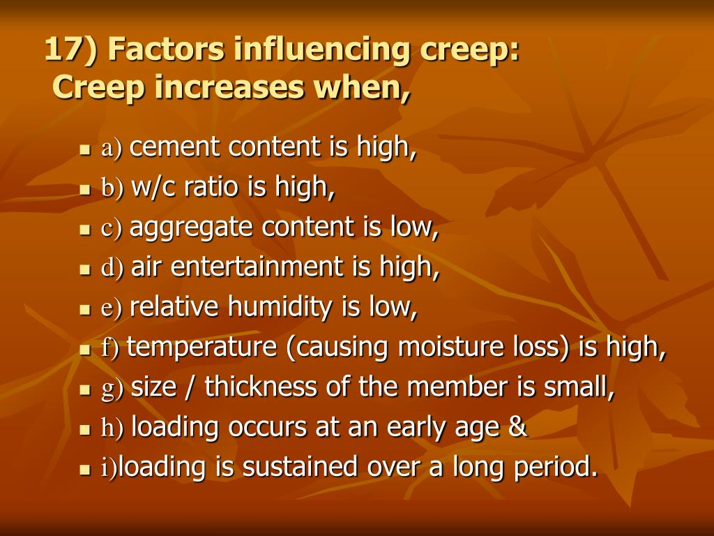 17) Factors influencing creep: