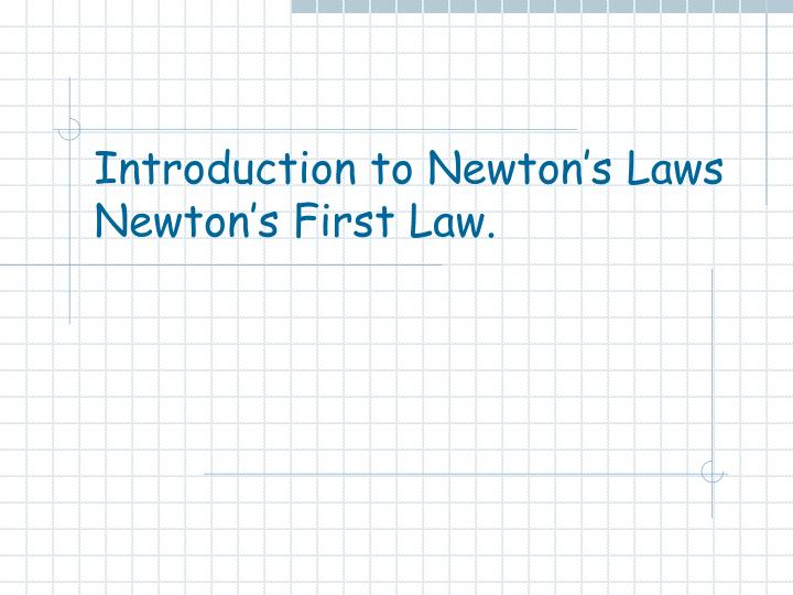 introduction to newton s laws newton s first law n.