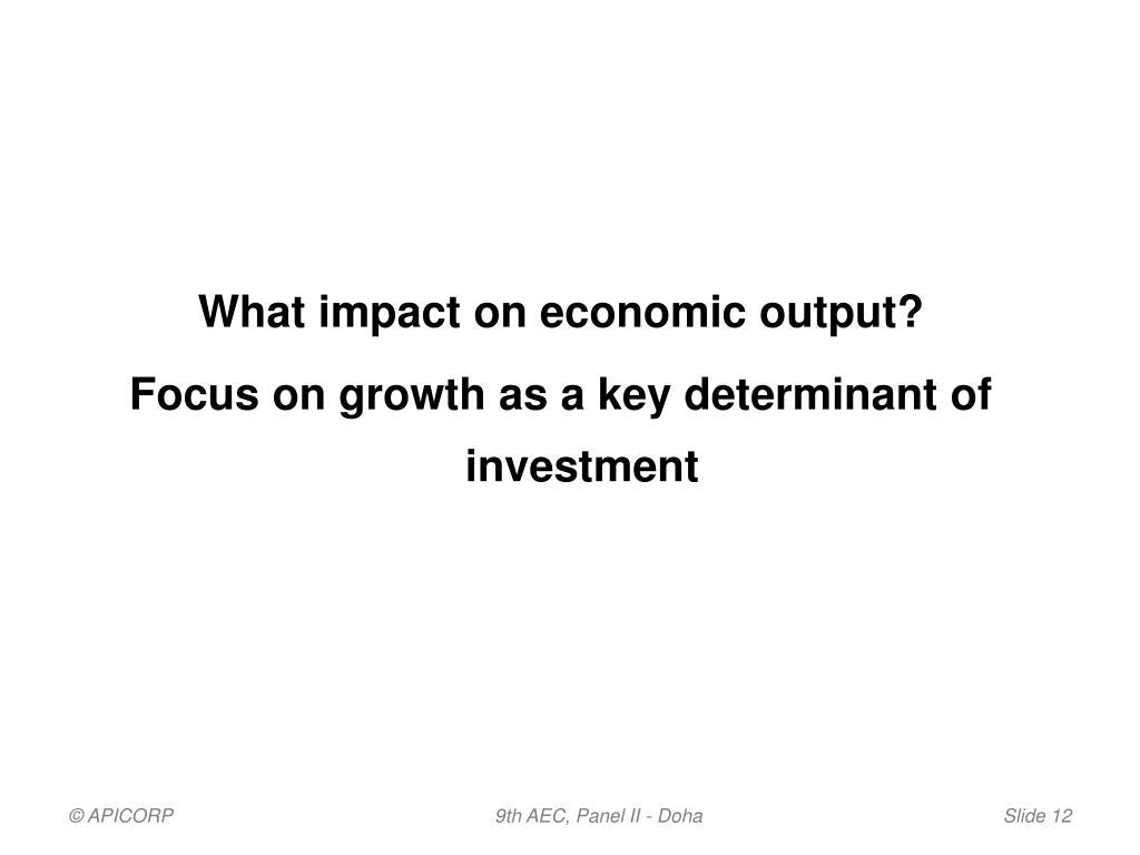 What impact on economic output?