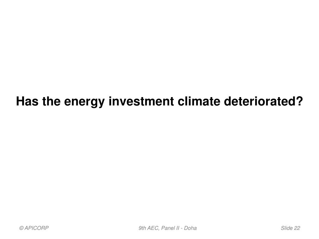 Has the energy investment climate deteriorated?