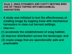 study 2 snag dynamics and cavity nesting bird use of trees topped with mechanical harvesters