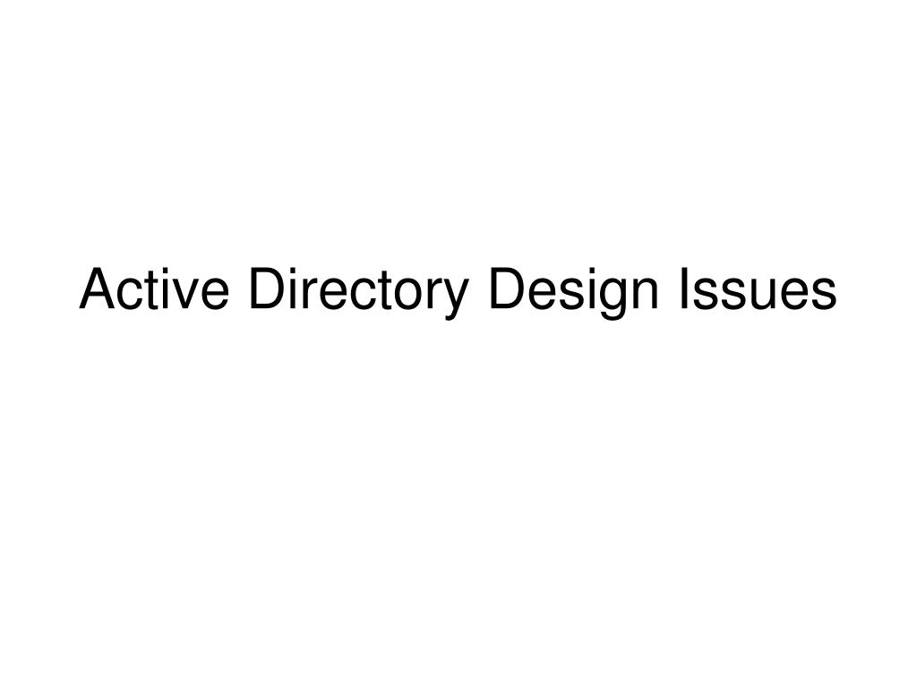 Active Directory Design Issues