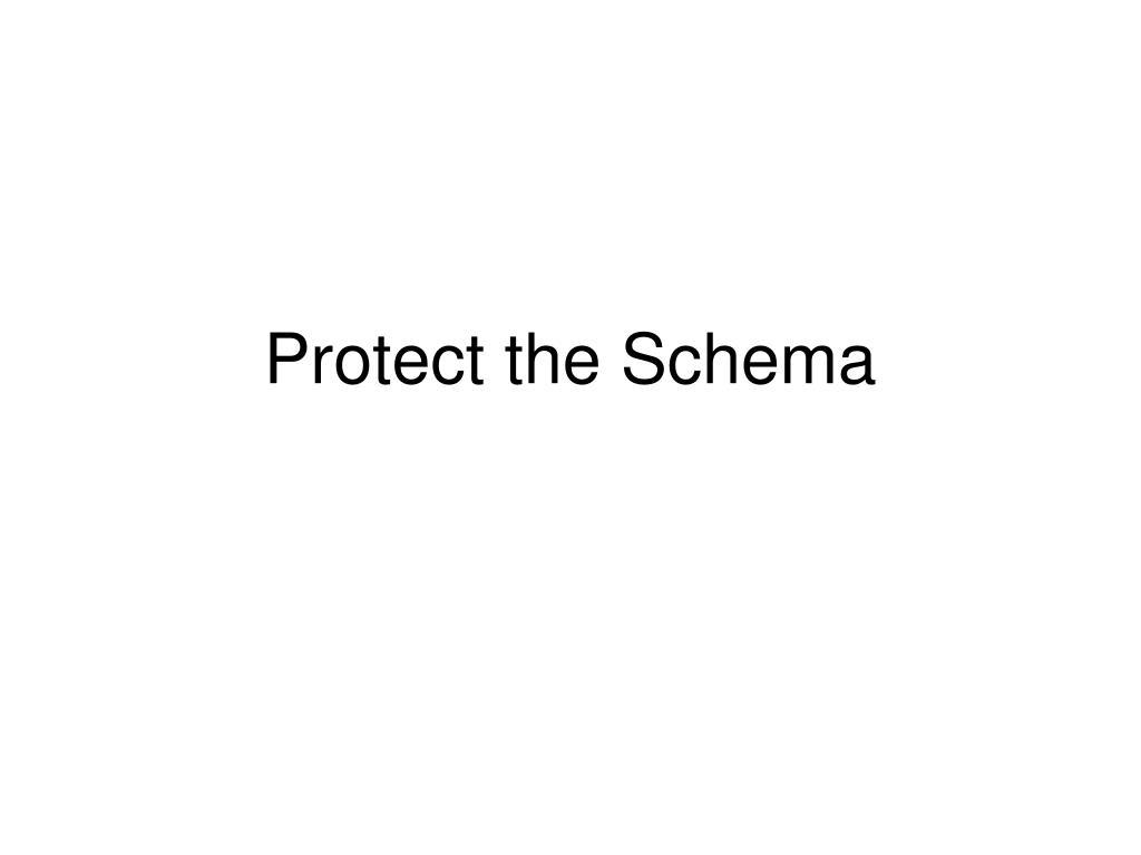 Protect the Schema