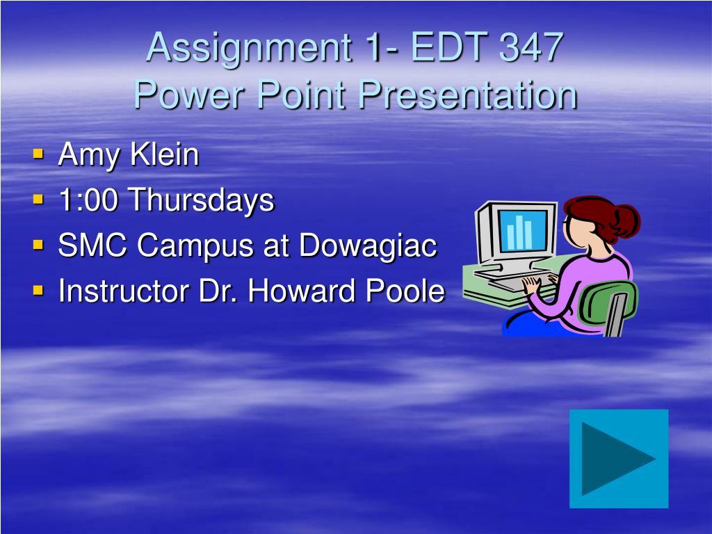 assignment 1 edt 347 power point presentation