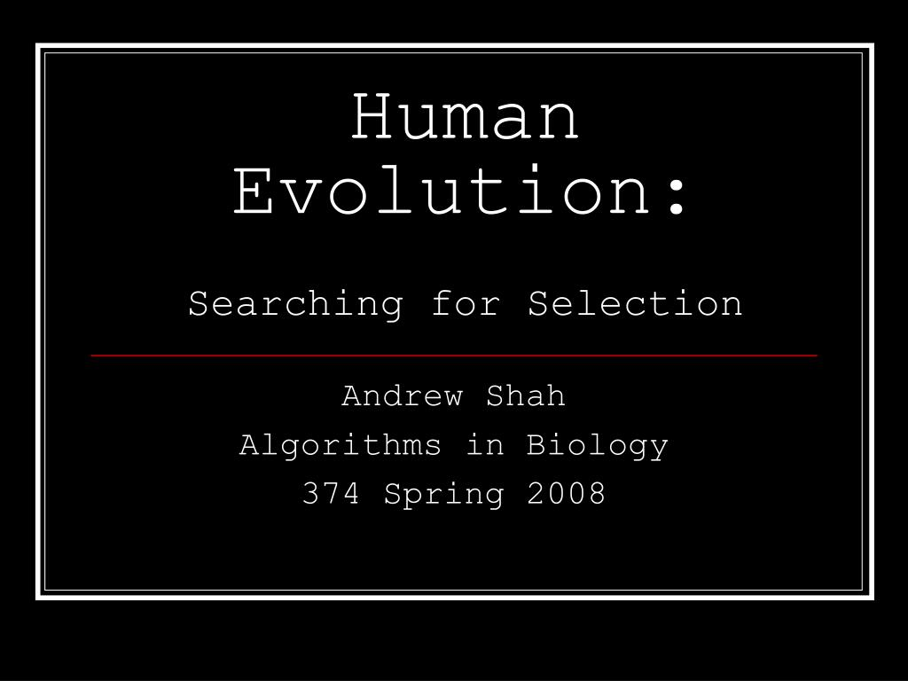 human evolution searching for selection l.