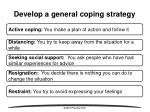 develop a general coping strategy