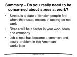 summary do you really need to be concerned about stress at work
