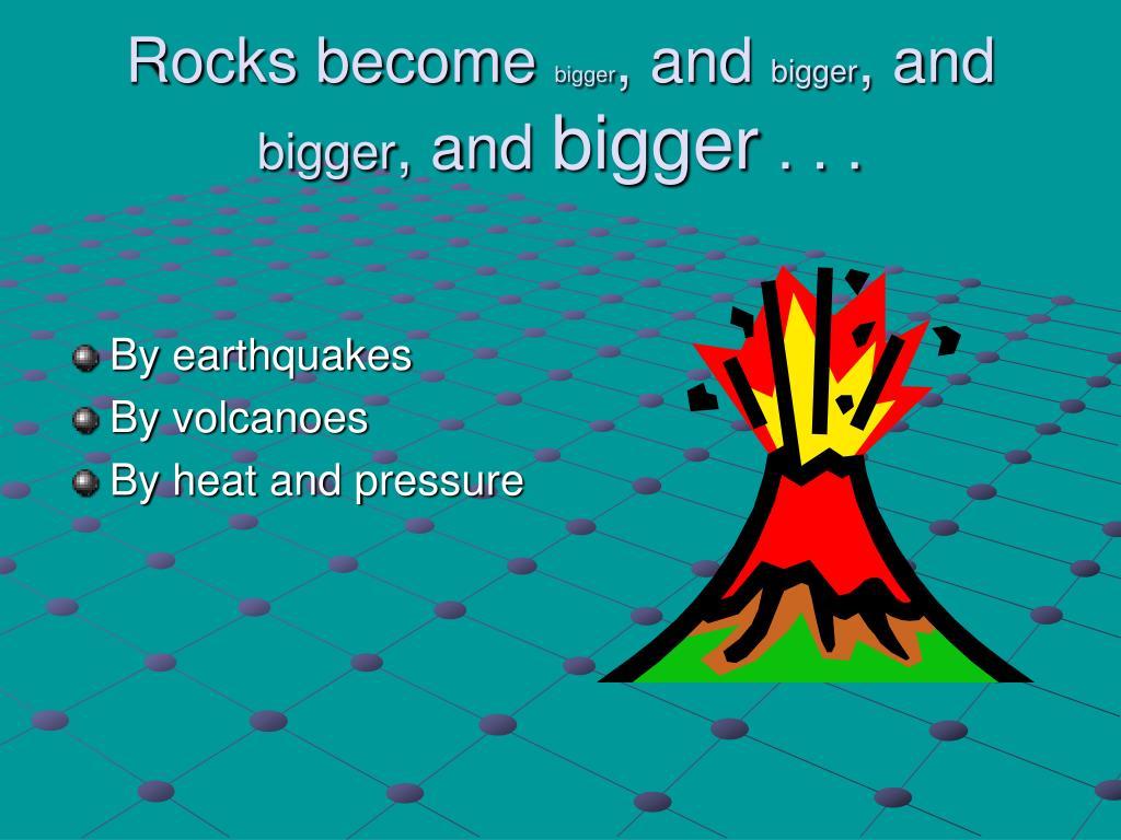 Rocks become
