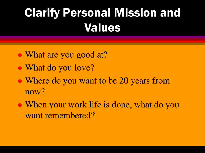 Clarify personal mission and values