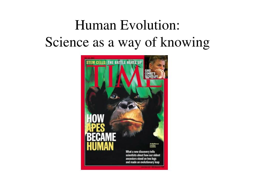 human evolution science as a way of knowing l.
