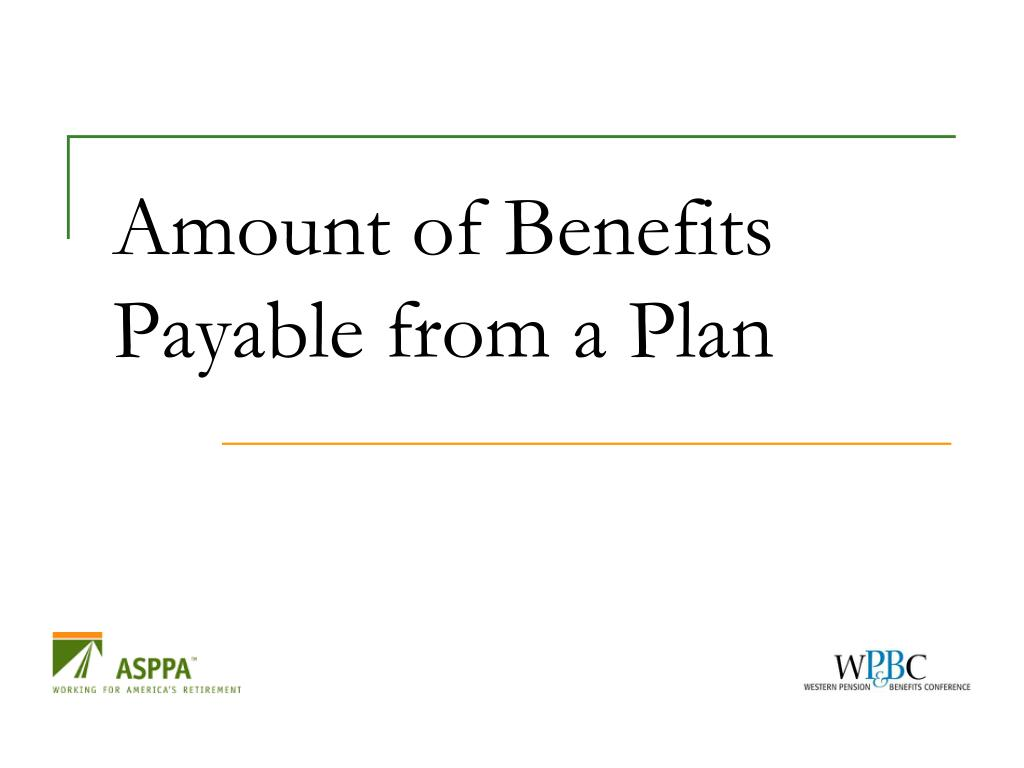 Amount of Benefits Payable from a Plan