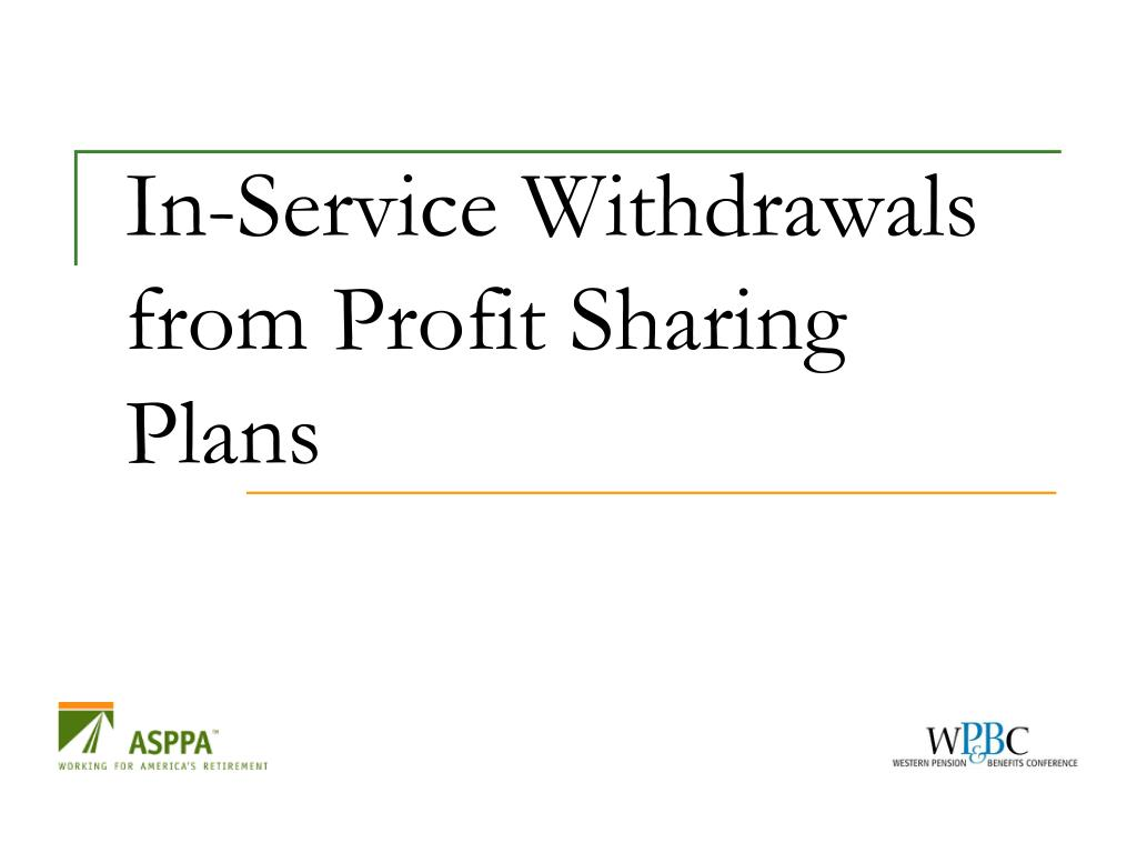 In-Service Withdrawals from Profit Sharing Plans