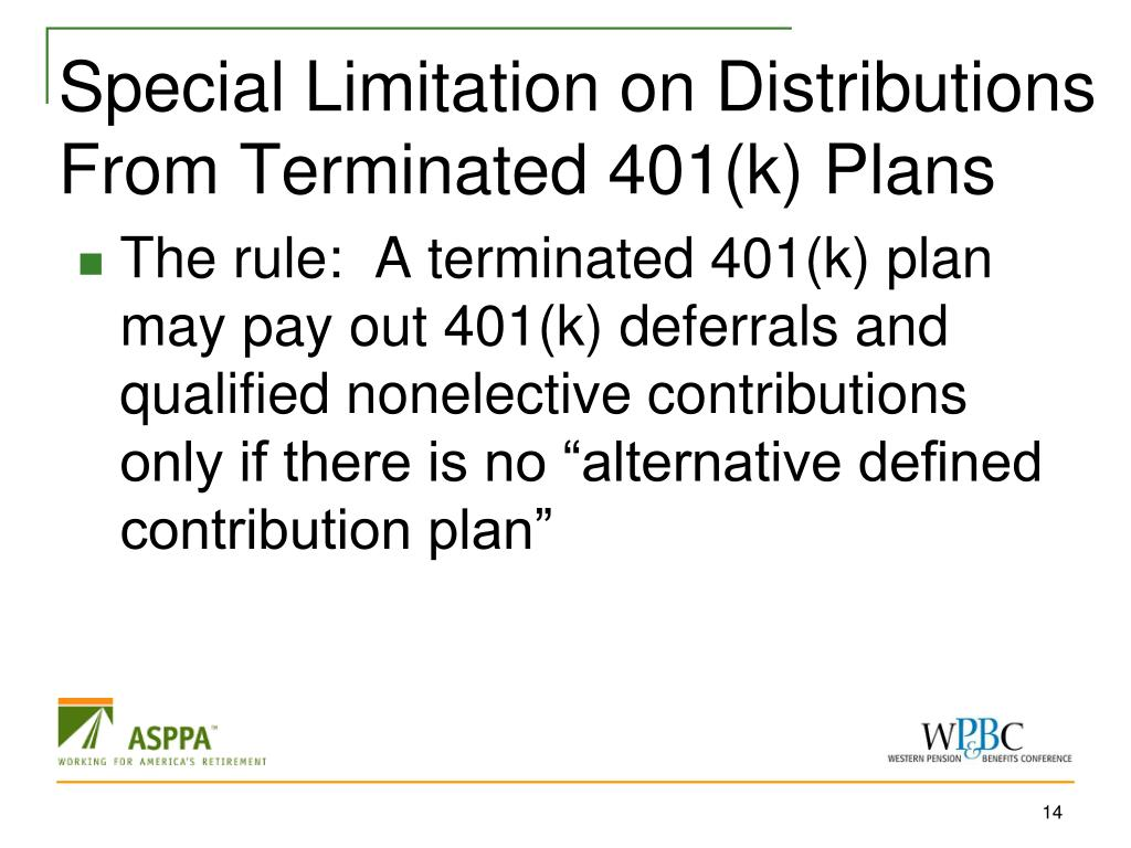 Special Limitation on Distributions From Terminated 401(k) Plans
